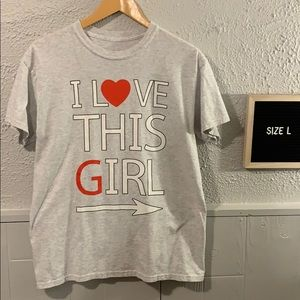 Other - I Love This Girl ➡️ Mens TShirt Size L